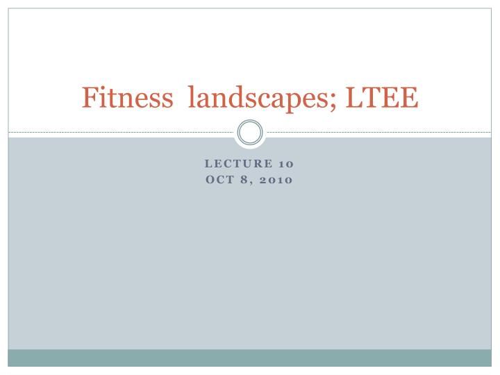 Fitness landscapes ltee