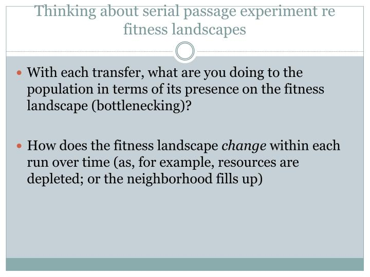 Thinking about serial passage experiment re fitness landscapes