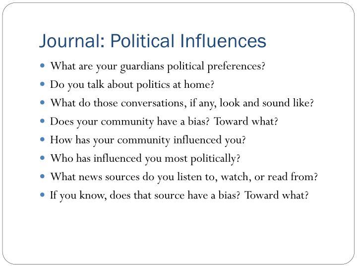 Journal: Political Influences