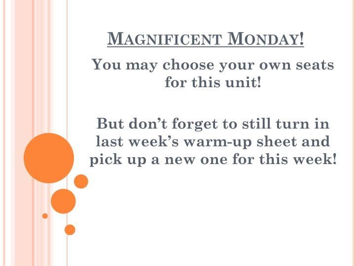 Magnificent Monday!