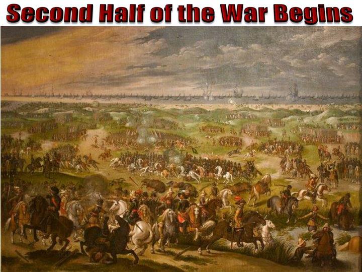 Second Half of the War Begins