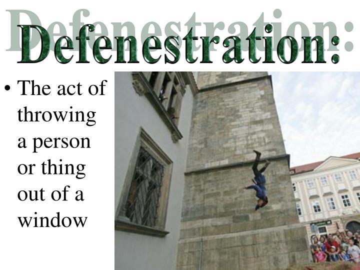 Defenestration: