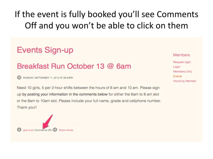 If the event is fully booked you'll see Comments Off and you won't be able to click on them