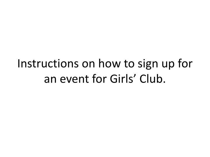 Instructions on how to sign up for an event for Girls' Club.