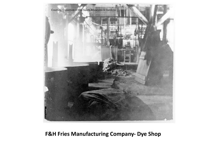 F&H Fries Manufacturing Company- Dye Shop