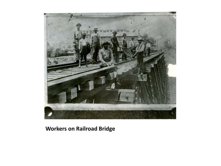 Workers on Railroad Bridge