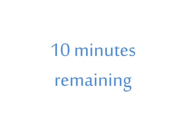 10 minutes remaining