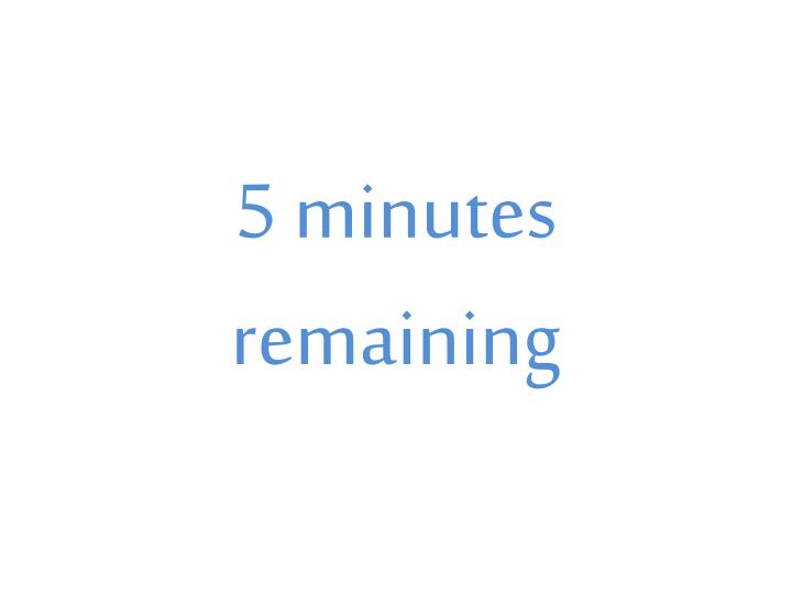 5 minutes remaining