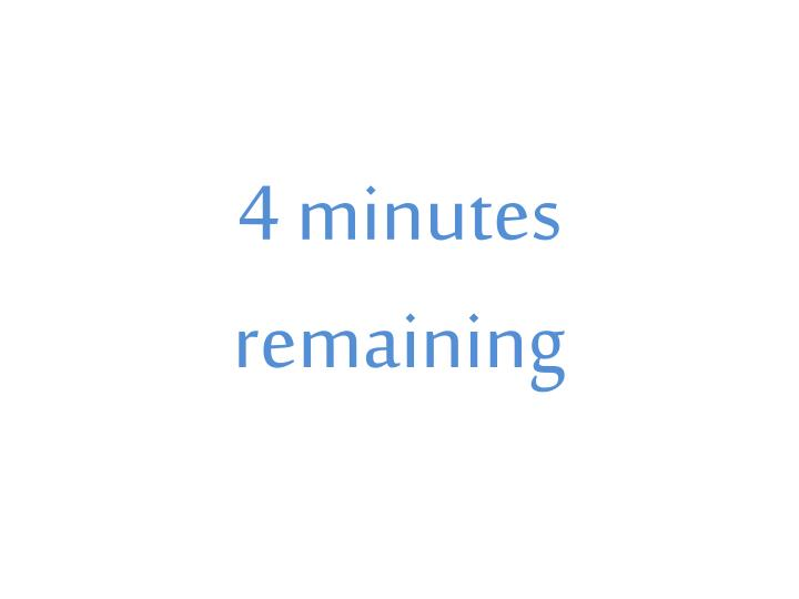 4 minutes remaining