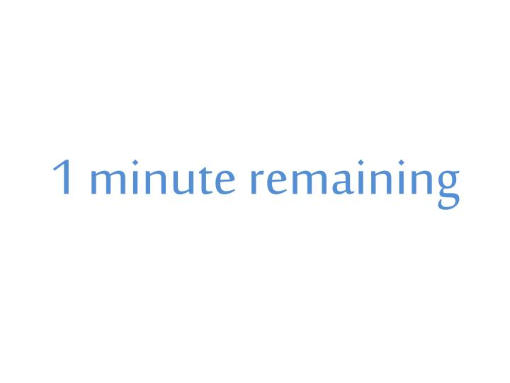 1 minute remaining