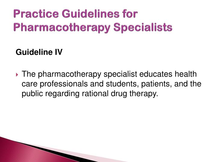 Practice Guidelines for Pharmacotherapy Specialists