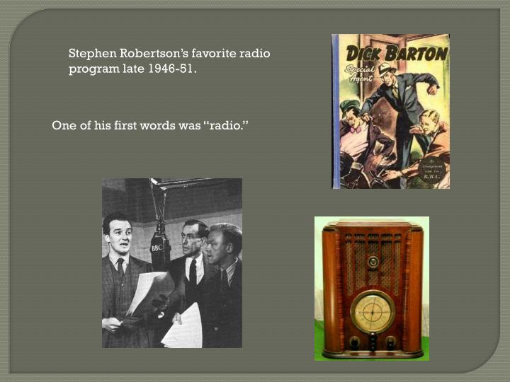 Stephen Robertson's favorite radio program late 1946-51.