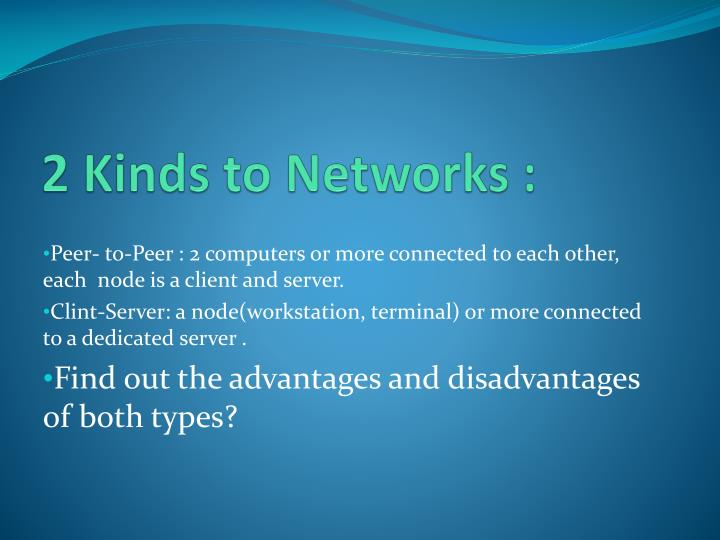 2 Kinds to Networks :