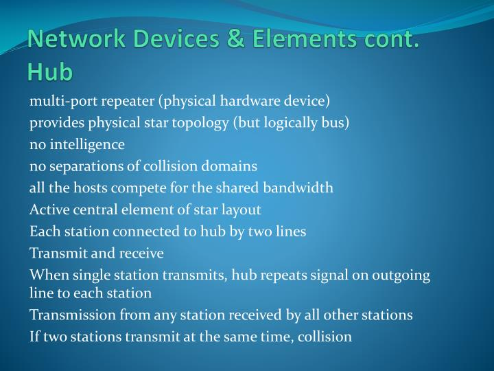 Network Devices & Elements cont.