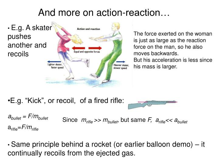 And more on action-reaction…