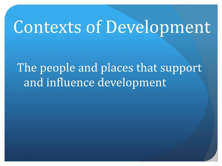 Contexts of Development