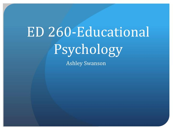 Ed 260 educational psychology