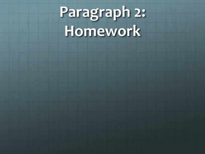 Paragraph 2: Homework