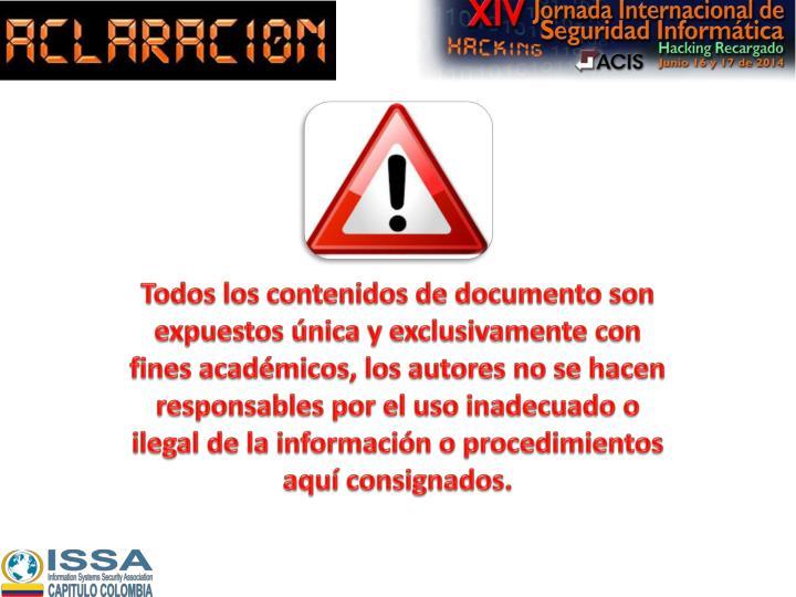 Todos los contenidos de documento son expuestos única y exclusivamente con fines académicos, los autores no se hacen responsables por el uso inadecuado o ilegal de la información o procedimientos aquí consignados.