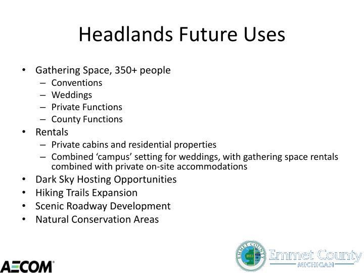 Headlands Future Uses