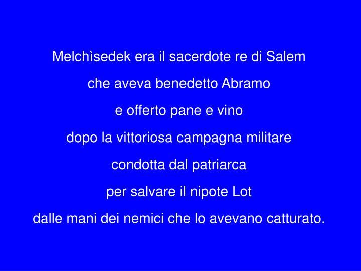 Melchìsedek era il sacerdote re di Salem