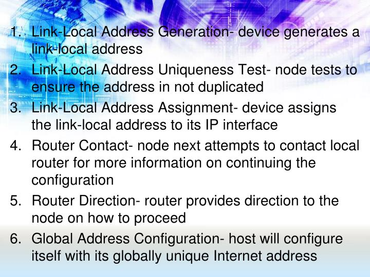 Link-Local Address Generation- device generates a link-local