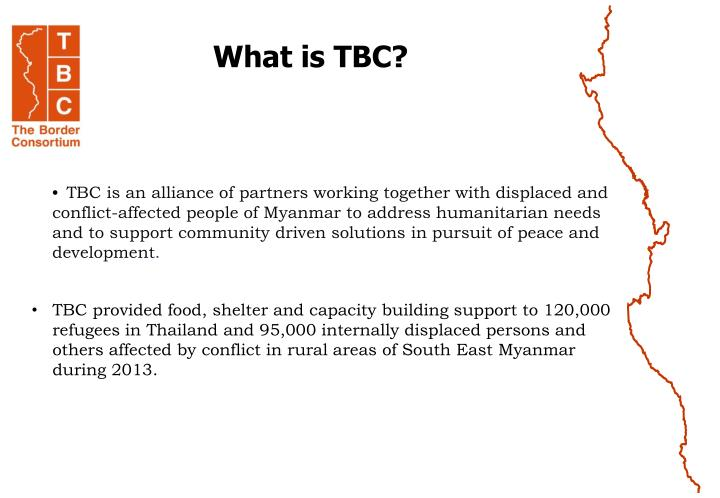 What is TBC?
