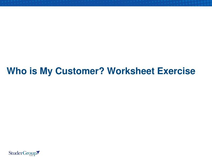 Who is My Customer? Worksheet Exercise