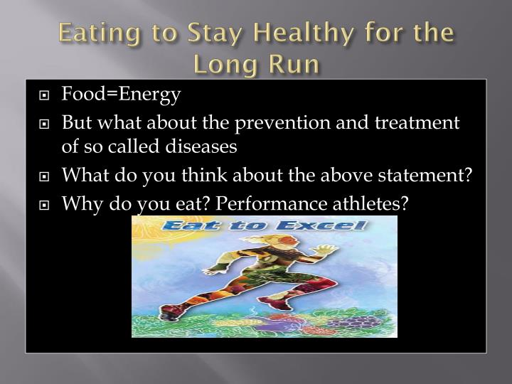 Eating to Stay Healthy for the Long Run