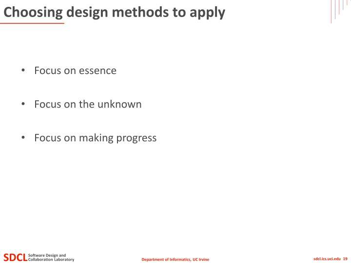 Choosing design methods to apply