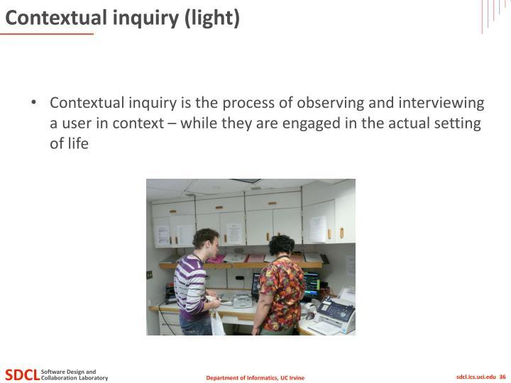 Contextual inquiry (light)