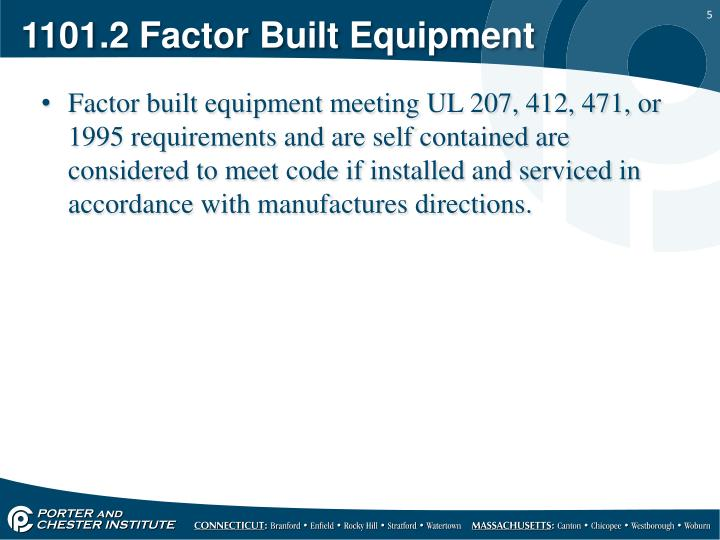 1101.2 Factor Built Equipment