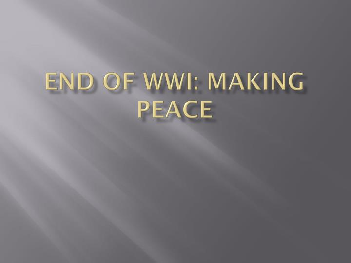 End of wwi making peace