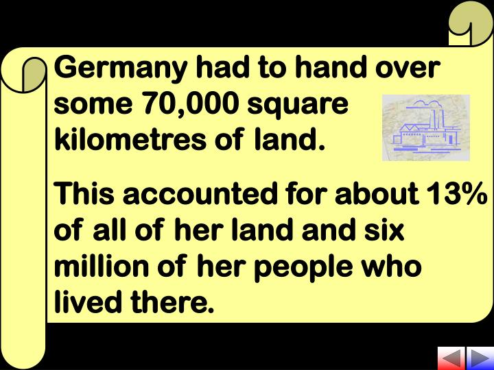 Germany had to hand over some 70,000 square kilometres of land.