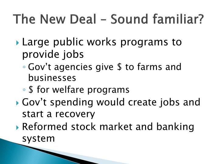 The New Deal – Sound familiar?