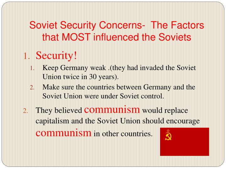 Soviet security concerns the factors that most influenced the soviets