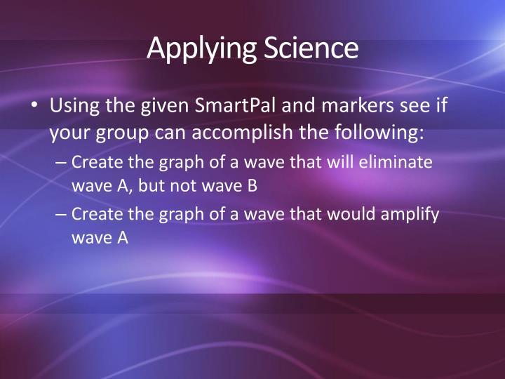 Applying Science