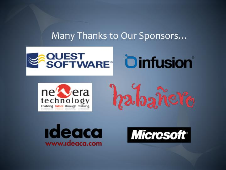 Many Thanks to Our Sponsors…