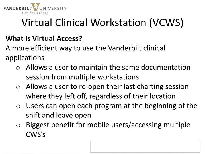 Virtual Clinical Workstation (VCWS)