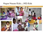 hope house kids his kids