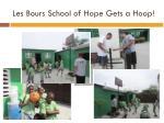 les bours school of hope gets a hoop