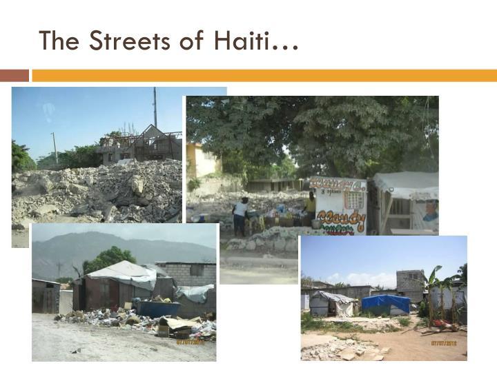The Streets of Haiti…