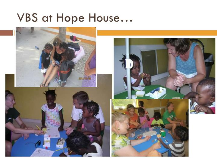 VBS at Hope House…
