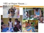 vbs at hope house