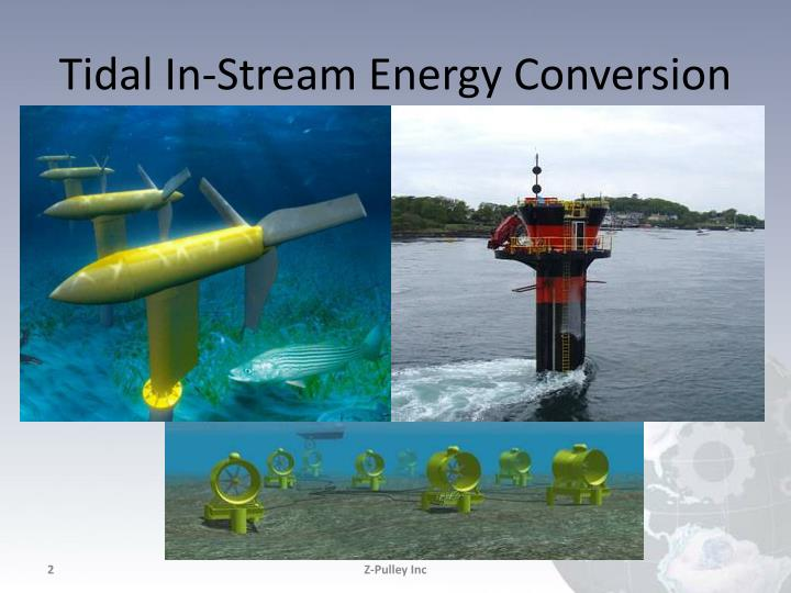 Tidal in stream energy conversion