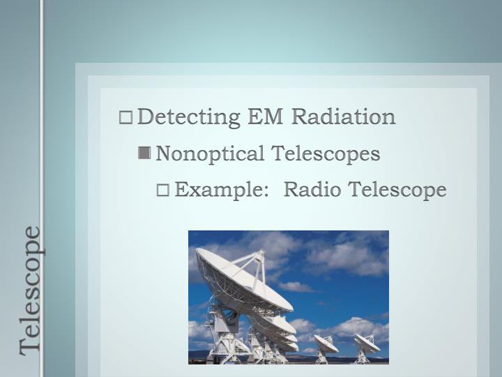Detecting EM Radiation