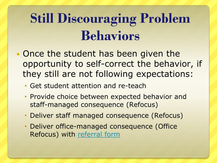 Still Discouraging Problem Behaviors