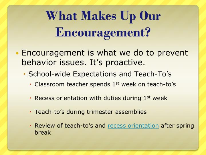 What Makes Up Our Encouragement?