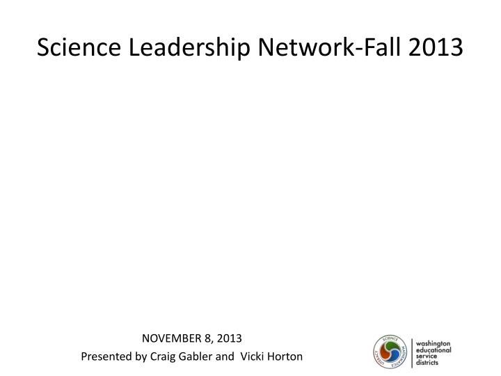 Science Leadership Network-Fall 2013