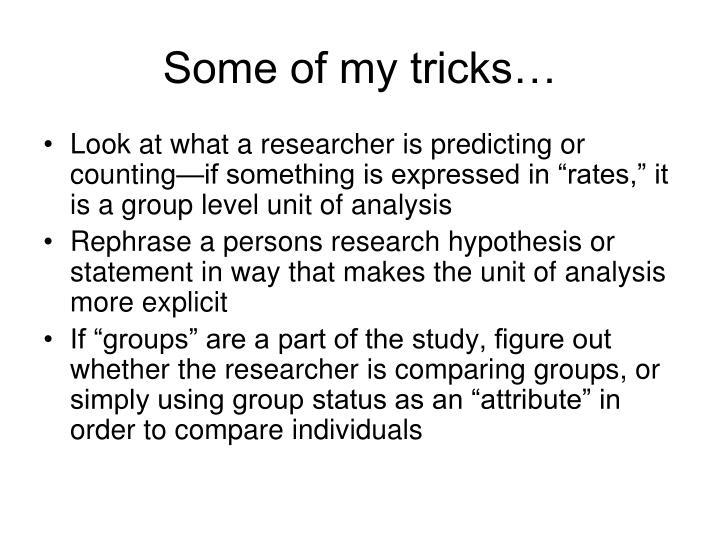 Some of my tricks…